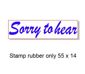 Sorry to hear,57 x 15mm Stamp  Rubber only,  Acrylic blocks are